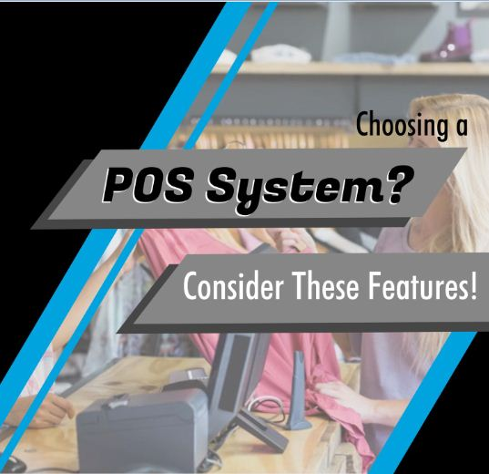 Choosing a POS System? Consider these features – Infographic