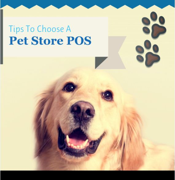 Tips to choose a pet store pos – Infographic